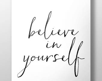 Believe In Yourself (inspirational print, downloadable print, wall art)