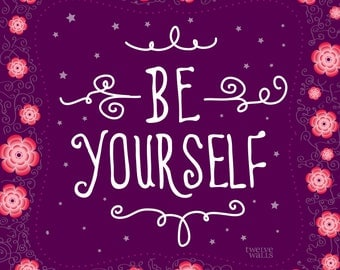 BE YOURSELF - Inspiration Series