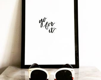 Go For It | Modern Calligraphy | Calligraphy Artwork | Original Print | Handmade | Home Decor | Wall Art | Motivational Art | Girl Boss Art