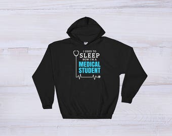 Medical Student Gift - College Student Hoodie - College Student Gift - Medical Student Shirt - Student Life Shirt - I'm A Medical Student