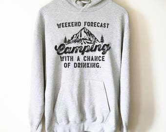 Weekend Forecast Camping With A Chance Of Drinking Hooded Sweatshirt | Camping Shirt | happy camper shirt | Mountain shirt | Camping gift