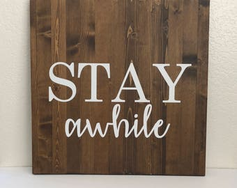 Stay Awhile wood sign, wall signs, wooden signs, wall decor, wood wall art, rustic wall decor