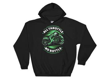 All Throttle No Bottle - Motorcycle Racing Drag Bike Street Bike Unisex Hooded Sweatshirt