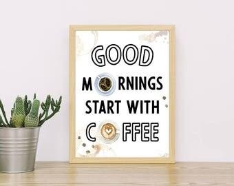 Beau Good Mornings Start With Coffee Wall Print | Printable Wall Art | 8x10 And  11x14 |