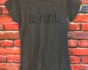 Ew, People. Tshirt
