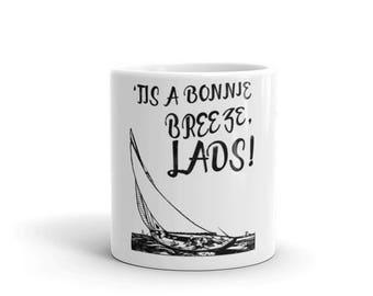 Tis a Bonnie Breeze, Lads!  Spartees distressed white Mug
