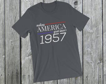 Making America great since 1957 T-Shirt, 61 years old, 61st birthday, custom gift, unique gift, Christmas gift, birthday gift, father gift