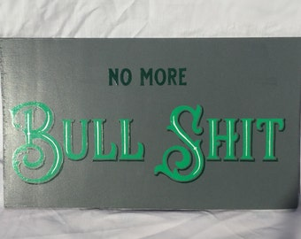 Handpainted sign - No more bulls**t