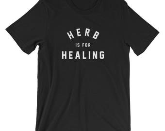 "Unisex T-shirt, ""Herb is for Healing"""