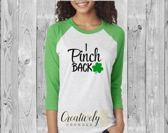 I Pinch Back Raglan Shirts | St. Patrick's Day Shirts | St. Pat's | Ladies Shirts | Raglan Shirts | Lucky | Clover | Holiday Shirts | Green