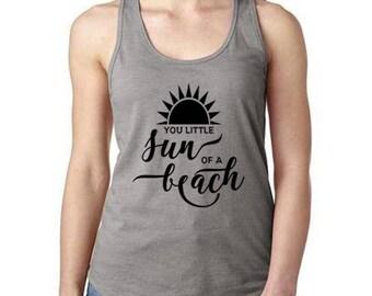 You Little Sun Of A Beach Tank Top, Beach Tank Top, Beach Shirt, Gift, Summertime, Funny Summer Shirt, Summer Ocean Life, Mom Life