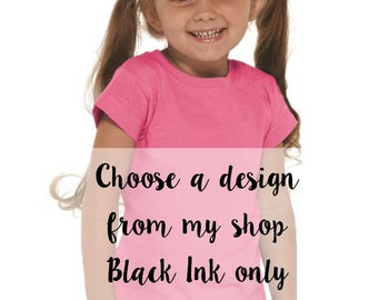 Choose a design from my Shop - Contoured Girls Toddler Shirt - Made in USA - youth shirt