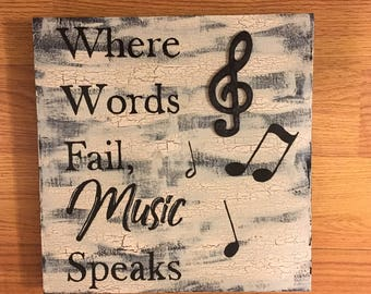 Where Words Fail, Music Speaks Handpainted Wooden Sign