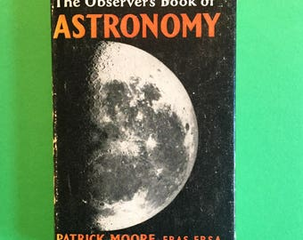1962 Observer book of Astronomy Patrick Moore.moon.space.stars.collectable