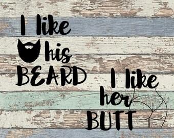 I like his beard SVG, I like her butt SVG, Beard, Butt