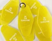 Be the Sunshine Motel Keychain