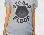 Ladies' Scoop Tee - Big Bad Floof Shirt - Sizes XS-S-M-L-XL-2XL - Small Breed Dog Pomeranian Dogs Pom Mom Furbaby Tshirt Womens Clothing