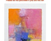Reserved listing - Feb. 22, 2018 - Original Abstract Oil Painting - 9x9 painting (9 x 9 cm - app. 4 x 4 inch) with 8 x 10 inch mat