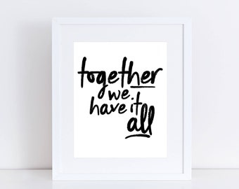 PRINTABLE Together We Have It All Sign, Love Printable, Marriage Printable, Anniversary Gift, Master Bedroom Printable, Master Bedroom Art