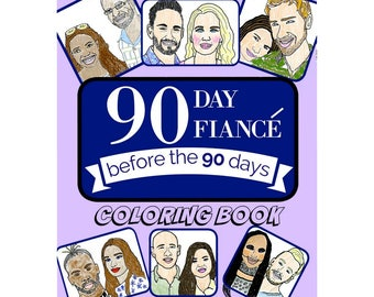 "90 Day Fiance ""Before the 90 Days"" Adult Coloring Book TLC's Hit Show Reality TV gift"