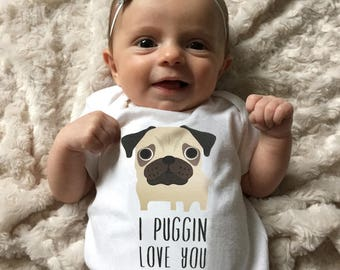 Pug baby clothes, I Puggin Love You baby bodysuit, baby boy clothes, baby girl clothes, baby shower gift