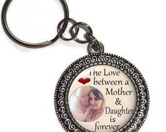 Mother and Daughter, Personalized, Custom, Photo, Key Chain, Key Ring, Purse Charm, Zipper Pull, Bag Charm, Saying, Quote, The Love Between