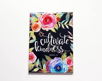 Inspirational Magnet, Cultivate Kindness Proverbs 3:3, Fridge magnet, Magnet, ACEO, stocking stuffer, bible quote, scripture (7817)