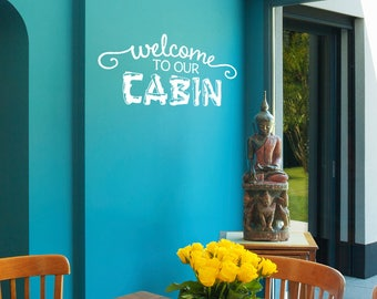 Welcome To Our Cabin Vinyl Wall Decal Quote L217