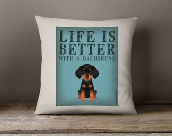 """Dachshund Decorative Pillow - Life is Better with a Dachshund Decorative Toss Pillow - 18"""" x 18"""" Square Pillow Cover - Item LBDA"""