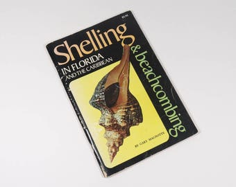 1970S Shelling and Beachcombing in Florida and the Caribbean in Southern & Caribbean Waters - Gary Magnotte