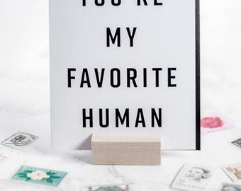 You're My Favorite Human Greeting Card