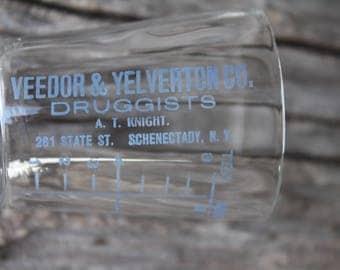 Antique Acid Etched Drug Store Medicine Dose Glass - Veedor & Yelverton Co. Schenactady, New York