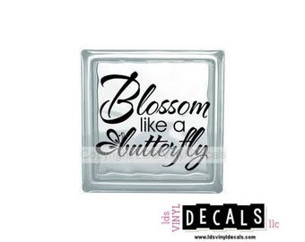 Blossom like a butterfly - Family and Pet Vinyl Lettering for Glass Blocks - Animal Craft Decals