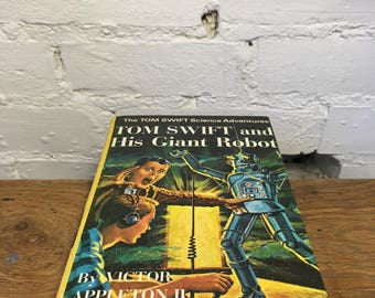 The Tom Swift Science Adventures Tom Swift and his Giant Robot