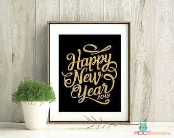 Happy New Year sign - New Years Sign - New Years Eve Poster - Happy New Year poster - Hello 2018 Printable INSTANT DOWNLOAD Gold Black