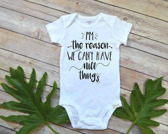Baby Shower Gift, I'm the Reason We Can't Have Nice Things, Cute Baby Clothes, Funny Baby Gift, Nephew Gift, Newborn Gift, Toddler Shirt,