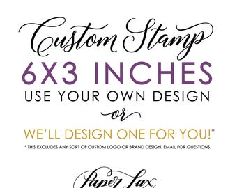 Custom Rubber Stamp - 6x3 inches - Logo Stamp, Wedding Stamp, Business Stamp - Handle Option