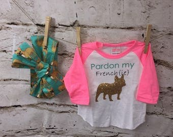 Pardon my Frenchie raglan infant/kids with matching bow