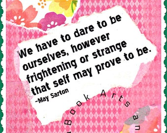 May Sarton Quote, Dare to Be Ourselves, Digital Collage Download, Printable