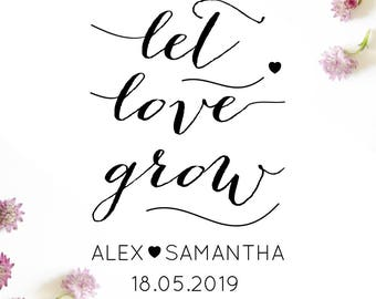 Calligraphy Let Love Grow Stamp, couples names and date, save the date stamp, wedding favours, let love grow favors, wedding stamp, (cts56)