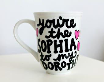 mom gifts from daughter, golden girls, golden girls mug, golden girls gifts, sophia to my dorothy mug, gifts for mom, mother daughter gift