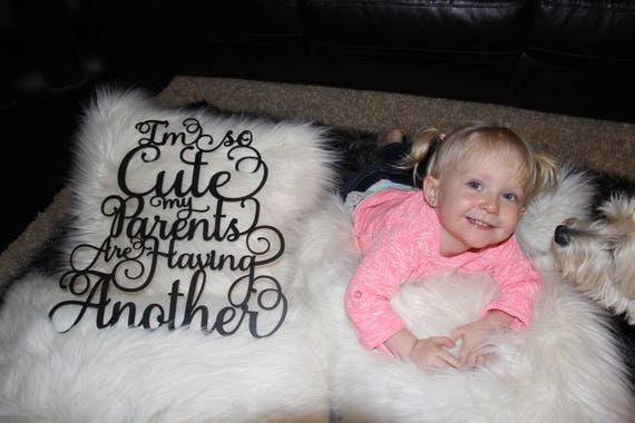 Baby Announcement, I'm So Cute My Parents Are Having Another, Baby Announcement Sign, Baby Announcement Sibling, Pregnancy Announcement