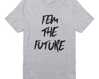 Fem the Future Shirt Quote Female Shirt Funny Birthday Gifts Glitter Gold Shirt Tumblr Shirt Gift Funny Design Shirt Men Shirt Tee Women