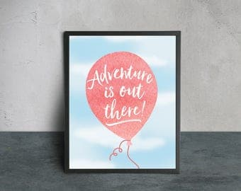 Adventure is Out There Art Print - Premium Original Wall Art Print