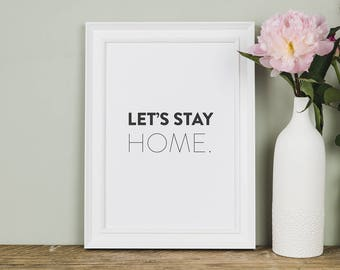 Let S Stay Home Black And White Print Home Print Gallery Wall Prints