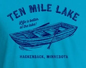 Ten Mile Lake, Minnesota Shirt, Ten Mile Lake Shirt, Minnesota, Lake Life Shirt, Minnesota Lake Shirt, Lake Life, Life Is Better At The Lake