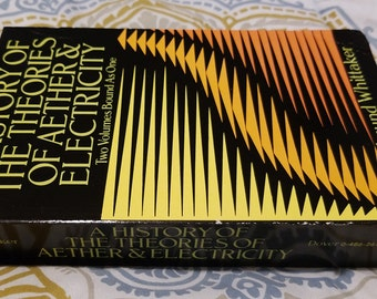 A History of the Theories of Aether & Electricity: Two Volumes Bound as One by Sir Edmund Whittaker ** 1989 classic science paperback