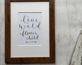 Live Wild Flower Child modern calligraphy print