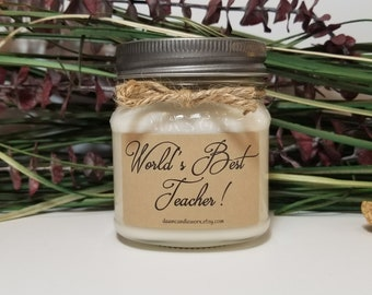 Worlds Best Teacher - Teacher Gift - 8oz Soy Candles Handmade - Mentor Gift - Personalized Candle - Homemade Candles - School Gift
