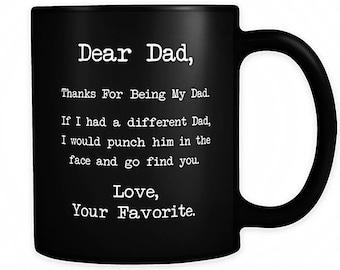 Dear Dad Thanks For Being My Dad Love Your Favorite, Dad Gifts, Dad Gift, Funny Dad Gifts, Gift for Dad, Dad Cup, Funny Dad Mug, Black Mug